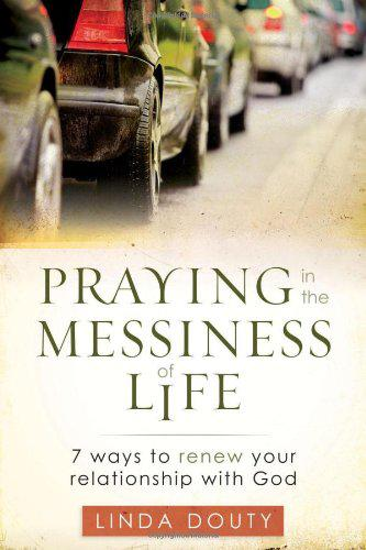 Praying in the Messiness of Life book